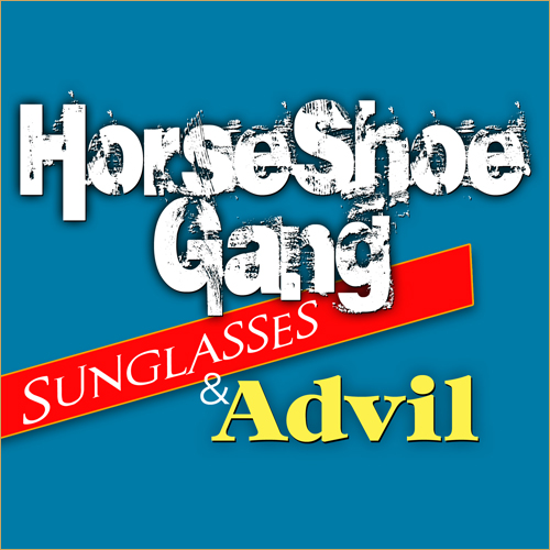 Horseshoe_Gang-Sunglasses_and_Advil-