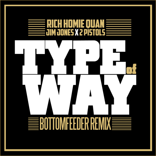 Rich Homie Quan Some Type Of Way Remix