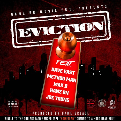 2dopeboyz.com - Jes7 - Hanz On, Joe Young, Dave East, Method Man & Max B Serve 'Eviction' Notice On Dame Grease Banger
