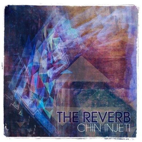 chin-injeti-reverb