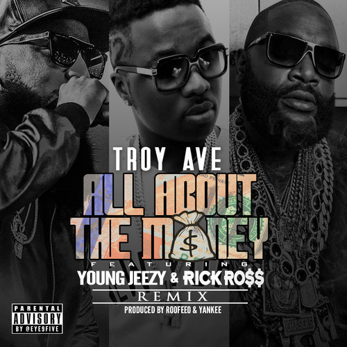 troy-ave-all-about-the-money-remix-jeezy-rick-ross