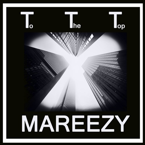 mareezy-to-the-top