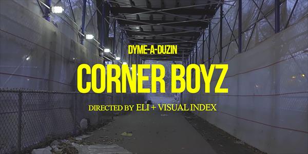 dyme-a-duzin-corner-boyz-video