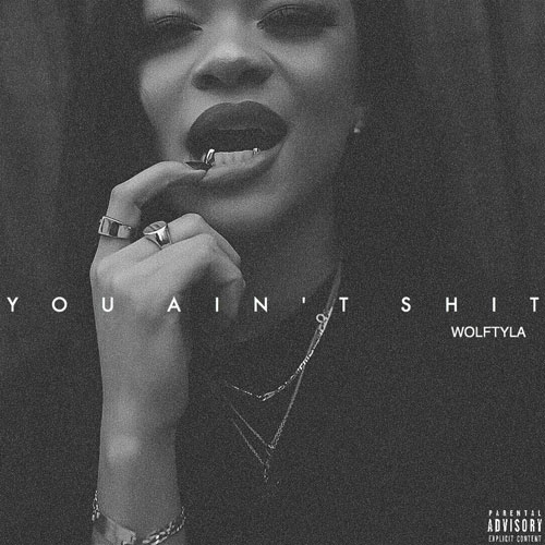 wolftyla-you-aint-shit